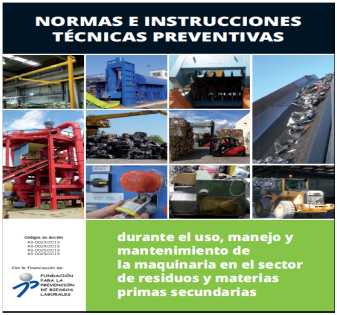 Normas técnicas e instrucciones técnicas preventivas durante el uso,  manejo y mantenimiento de la maquinaria en el sector de residuos y materias primas secundarias As-0023/2015