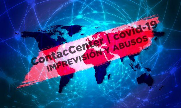 La crisis del COVID-19 y el Contact Center, Imprevisión y abusos